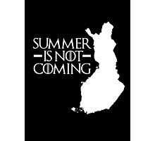 Summer is NOT coming - finland(white text) Photographic Print
