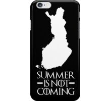 Summer is NOT coming - finland(white text) iPhone Case/Skin