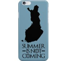 Summer is NOT coming - finland(black text) iPhone Case/Skin