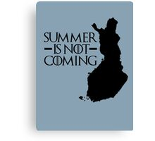 Summer is NOT coming - finland(black text) Canvas Print