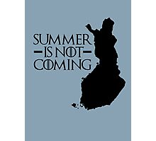 Summer is NOT coming - finland(black text) Photographic Print
