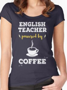 English Teacher Powered By Coffee. Cool Gift. Women's Fitted Scoop T-Shirt