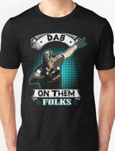 dab on them folks Unisex T-Shirt