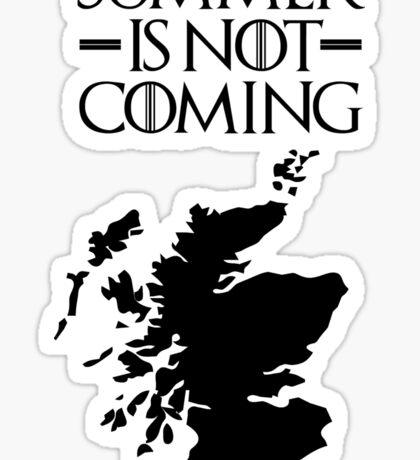 Summer is NOT coming - scoltland(black text) Sticker