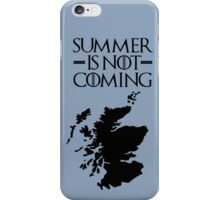 Summer is NOT coming - scoltland(black text) iPhone Case/Skin