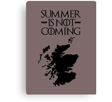 Summer is NOT coming - scoltland(black text) Canvas Print