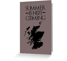 Summer is NOT coming - scoltland(black text) Greeting Card