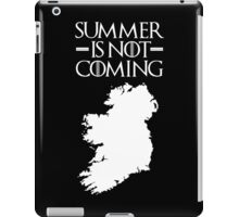 Summer is NOT coming - ireland(white text) iPad Case/Skin