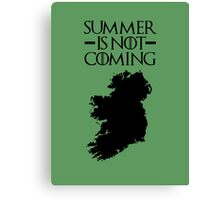 Summer is NOT coming - ireland(black text) Canvas Print