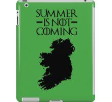 Summer is NOT coming - ireland(black text) iPad Case/Skin