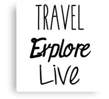 Travel Explore Live Canvas Print