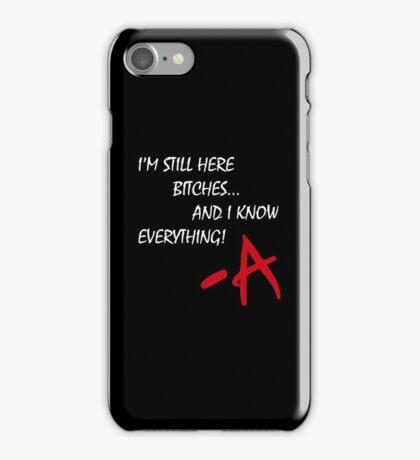 Pretty Little Liars - I'm Still Here B*tches iPhone Case/Skin