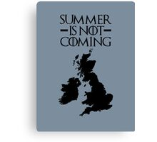 Summer is NOT coming - UK and Ireland(black text) Canvas Print