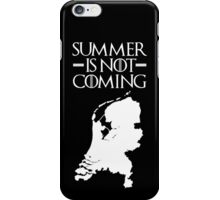 Summer is NOT coming - netherlands(white text) iPhone Case/Skin