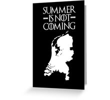 Summer is NOT coming - netherlands(white text) Greeting Card