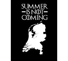 Summer is NOT coming - netherlands(white text) Photographic Print