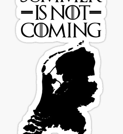 Summer is NOT coming - netherlands(black text) Sticker