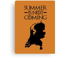 Summer is NOT coming - netherlands(black text) Canvas Print
