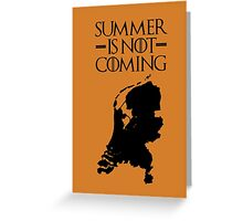 Summer is NOT coming - netherlands(black text) Greeting Card