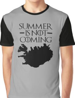 Summer is NOT coming - iceland(black text) Graphic T-Shirt