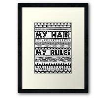 My hair my rules Framed Print