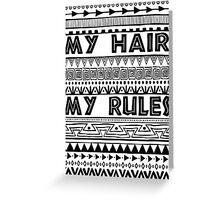 My hair my rules Greeting Card