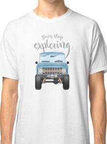 Never Stop Exploring (blue) Classic T-Shirt