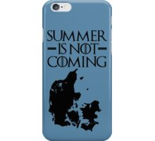 Summer is NOT coming - denmark(black text) iPhone Case/Skin