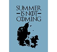Summer is NOT coming - denmark(black text) Photographic Print
