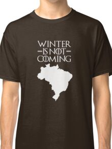 Winter is not Coming - Brazil Classic T-Shirt