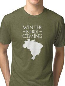 Winter is not Coming - Brazil Tri-blend T-Shirt