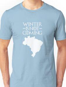 Winter is not Coming - Brazil Unisex T-Shirt