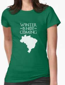 Winter is not Coming - Brazil Womens Fitted T-Shirt