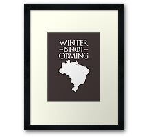 Winter is not Coming - Brazil Framed Print