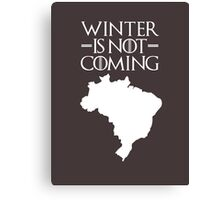 Winter is not Coming - Brazil Canvas Print