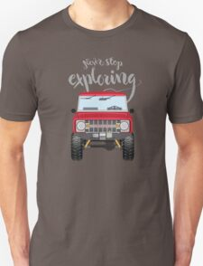 Never Stop Exploring (red) Unisex T-Shirt