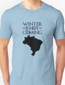 Winter is not Coming - Brazil T-Shirt
