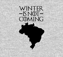 Winter is not Coming - Brazil Unisex T-Shirt