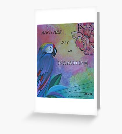 "MESSAGE (WITH PARROT): ""Another Day in Paradise"" Greeting Card"