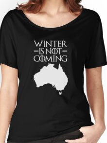 Winter is not Coming - australia(white text) Women's Relaxed Fit T-Shirt