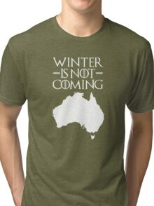 Winter is not Coming - australia(white text) Tri-blend T-Shirt