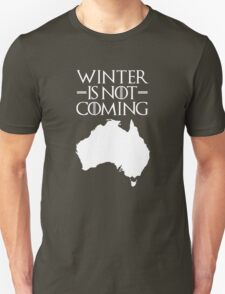 Winter is not Coming - australia(white text) T-Shirt