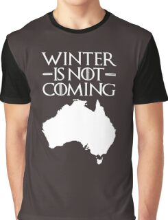 Winter is not Coming - australia(white text) Graphic T-Shirt