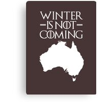 Winter is not Coming - australia(white text) Canvas Print
