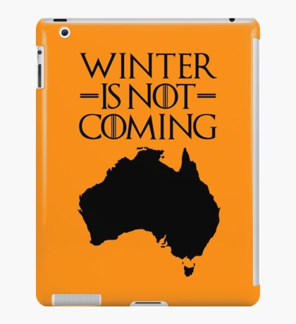 Winter is not Coming - australia(black text) iPad Case/Skin