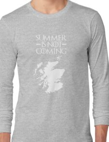 Summer is NOT coming - scotland(white text) Long Sleeve T-Shirt