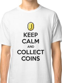 Keep Calm And Collect Coins Classic T-Shirt