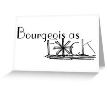 Bourgeois af (censored) Greeting Card
