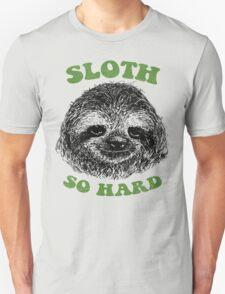 Sloth So Hard T-Shirt