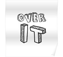 OVER IT Poster